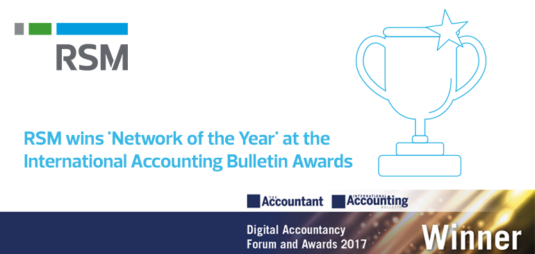 La firma RSM se lleva el premio Network of the Year 2017 de The Accountant e International Accounting Bulletin