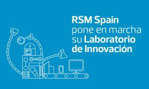 RSM Spain Laboratorio de Innovación