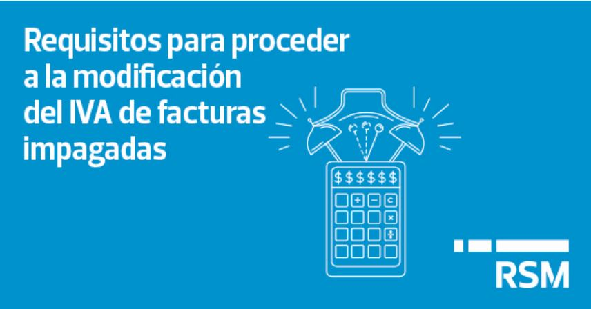Requisitos para proceder a la modificación del IVA de facturas impagadas