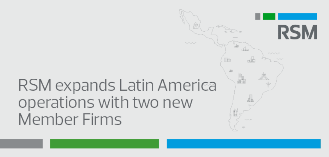 RSM expands Latin America operations with two new member firms